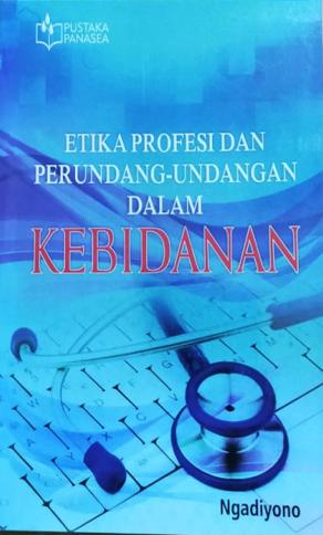Etika Profesi dan Perundang-Undangan Dalam Kebidanan