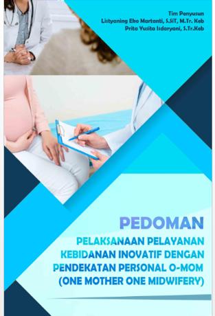 Pedoman Pelaksanaan Pelayanan Kebidanan Inovatif Dengan Pendekatan Personal O-MOM